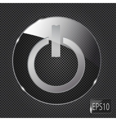 Glass power button icon on metal background vector image vector image