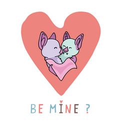 coral bat hug heart with be mine text vector image
