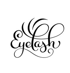 Handwritten calligraphy lettering word eyelash vector