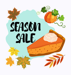 Season sale banner with pumpkin pie and fall vector