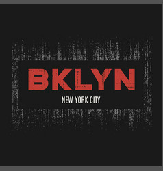Brooklyn t-shirt and apparel design with grunge vector