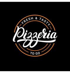 Pizzeria hand written lettering logo label badge vector image
