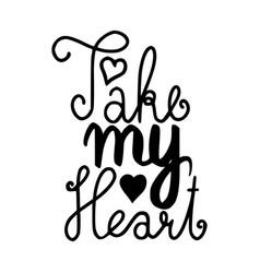 take my heart brush hand drawn vector image vector image