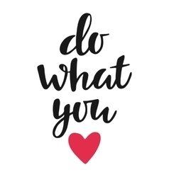 Do what you love poster vector