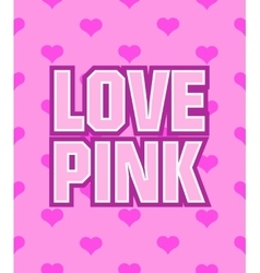 poster with words love pink on seamless vector image