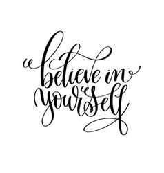 believe in yourself black and white modern brush vector image
