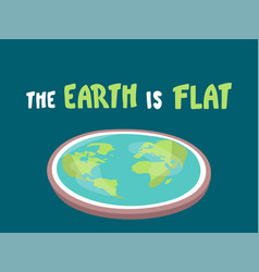 Earth is flat lettering flat earth concept vector