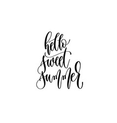 hello sweet summer - hand lettering inscription vector image