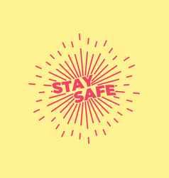 please stay safe banner design on white background vector image
