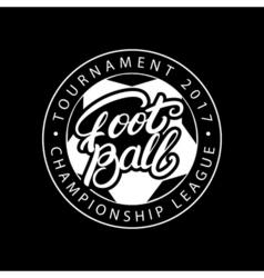 Football hand written lettering logo label badge vector image