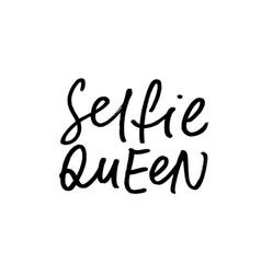 selfie queen funny ink pen lettering vector image