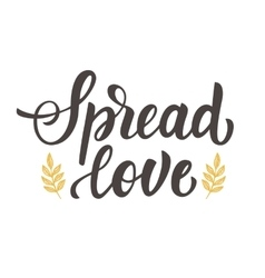 Spread love hand drawn brush lettering vector