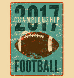 american football vintage grunge style poster vector image