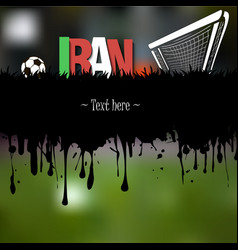 Grunge banner iran with a soccer ball and gate vector