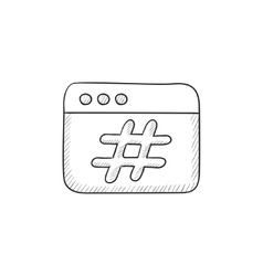 Browser window with hashtag sketch icon vector