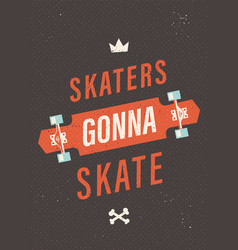 Skaters gonna skate vector