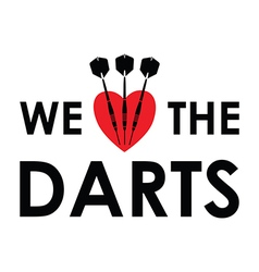 we love the darts vector image vector image