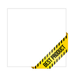 yellow caution tape with words best product vector image
