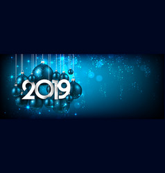 blue festive 2019 new year banner with christmas vector image