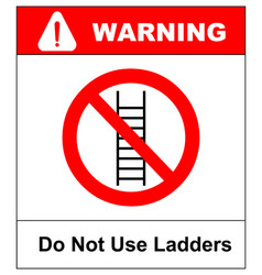 Do not use ladder no ladders prohibition sign vector