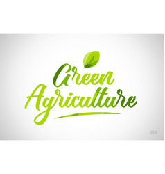 green agriculture green leaf word on white vector image