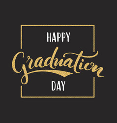 happy graduation day hand drawn lettering vector image