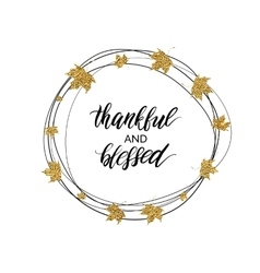 Thankful and blessed text in autumn wreath of gold vector