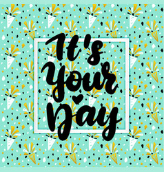 Your day lettering concept vector