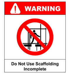 do not use this incomplete scaffold warning vector image