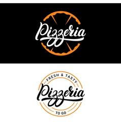 Set of pizzeria hand written lettering logo label vector image vector image