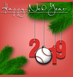 baseball ball and 2019 on a christmas tree branch vector image
