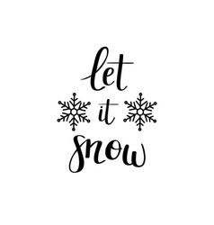 let it snow calligraphy design vector image