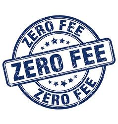 Zero fee blue grunge round vintage rubber stamp vector