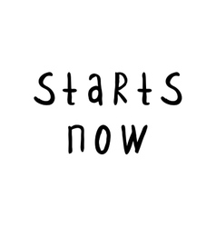 Start now handwritten inspirational lettering vector