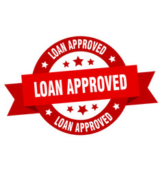 loan approved ribbon loan approved round red sign vector image