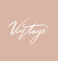 vintage hand drawn lettering isolated template vector image