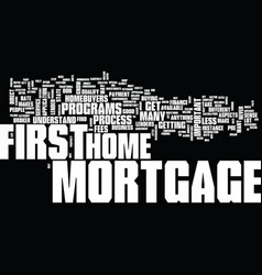 the most effective way to get a first mortgage vector image