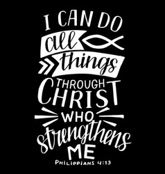 hand lettering with bible verse i can do all vector image