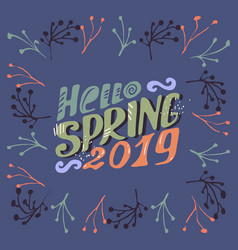 hello spring 2019- inspiringmotivation quote vector image