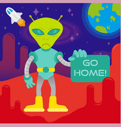 Angry alien say go home vector