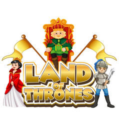 Font design for word land thrones with king vector