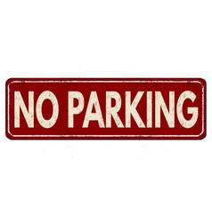 No parking vintage rusty metal sign vector