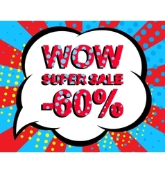 Sale poster with WOW SUPER SALE MINUS 60 PERCENT vector image