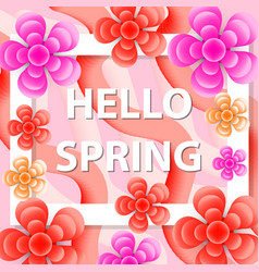 hello spring greeting card with flowers modern vector image