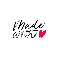 made with love lettering for handcrafted goods vector image