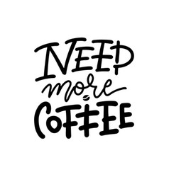 need more coffee - print card linear vector image