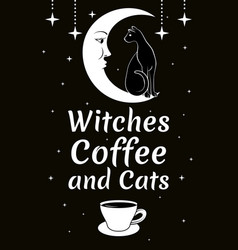 black cat on moon stars coffee cup witches vector image