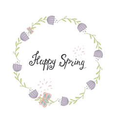 happy spring- inspiring quote with flowers laurel vector image