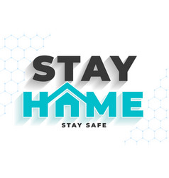 stay home stay safe message for virus protection vector image