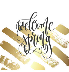 welcome spring - hand lettering inscription text vector image